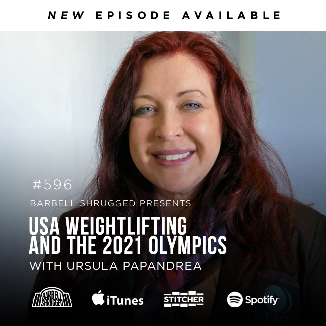International Weightlifting and the 2021 Olympics w/ Ursula Papandrea, Anders Varner, Doug Larson, and Coach Travis Mash Barbell Shrugged #596