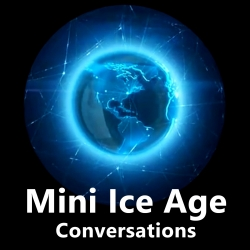 Mini Ice Age Conversations: MIAC #143 Europe Begins to Freeze with Deep Oceans Cooling Not Heating