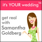 It's YOUR Wedding with Samantha Goldberg #1