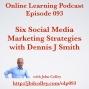 Artwork for OLP093 Six Social Media Marketing Strategies with Dennis J Smith