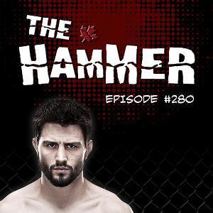 The Hammer MMA Radio - Episode 280