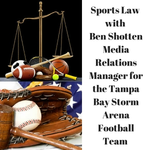 Sports Law with Ben Shotten - EP 028