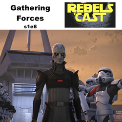 s1e8 RebelsCast - Gathering Forces