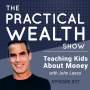 Artwork for Teaching Kids About Money With John Lanza - Episode 77