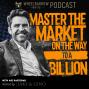 Artwork for WBP - Master The Market On The Way to A Billion with Ari Rastegar