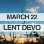 Artwork for Lenten Devotional for March 22, 2018