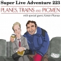 Artwork for Ep. 223: Planes, Trains and Pigmen