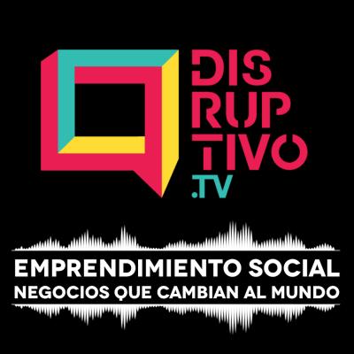 Disruptivo.tv - Emprendimiento Social show image