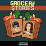 Artwork for Grocery Stories - Episode 1
