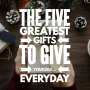 Artwork for The 5 Gifts You Should Give Yourself... EVERYDAY