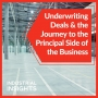 Artwork for Underwriting Deals & the Journey to the Principal Side of the Business
