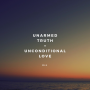 Artwork for Unarmed Truth + Unconditional Love (Special Episode)