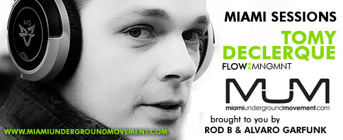 "M.U.M & Flow Management proudly presents ""Miami Sessions with Tomy De Clerque""- M.U.M- Episode 74"