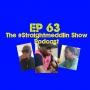 Artwork for EP 63 The #Straightmeddlin Show - We just talkin'