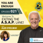 Artwork for Exiting The A.S.A.P. Lane Episode 21: You are enough….Penni Zelinkoff