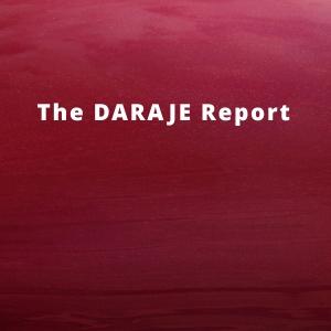 The DARAJE Report