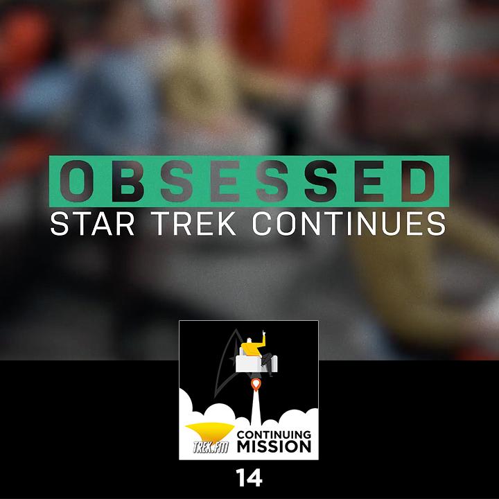 14: A Star Trek Obsession