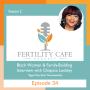 Artwork for Ep. 34 | Eggs Over Easy: Black Women & Fertility