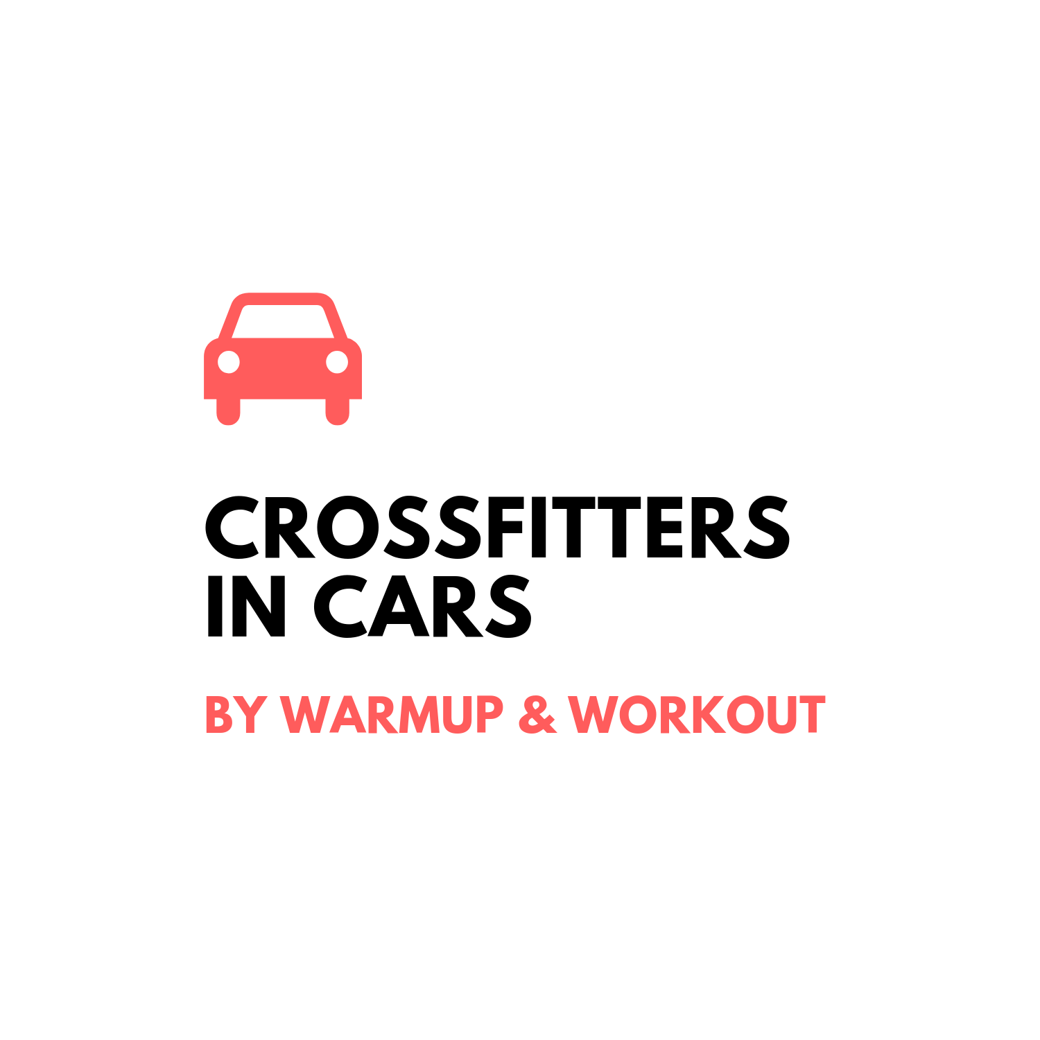 CrossFitters In Cars by Pat Barber - Warmup and Workout on