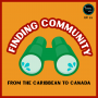 Artwork for #21: Sherrod- Finding Community from the Caribbean to Canada
