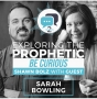 Artwork for Exploring the Prophetic with Sarah Bowling (Season 2, Ep. 6)