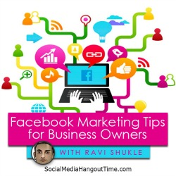 23 - Facebook Marketing Tips for Business Owners with Ravi Shukle