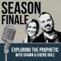 Artwork for Exploring the Prophetic: Season 1 Finale (Ep. 50)