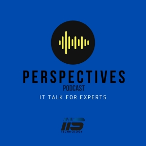 The IIS Perspectives Podcast