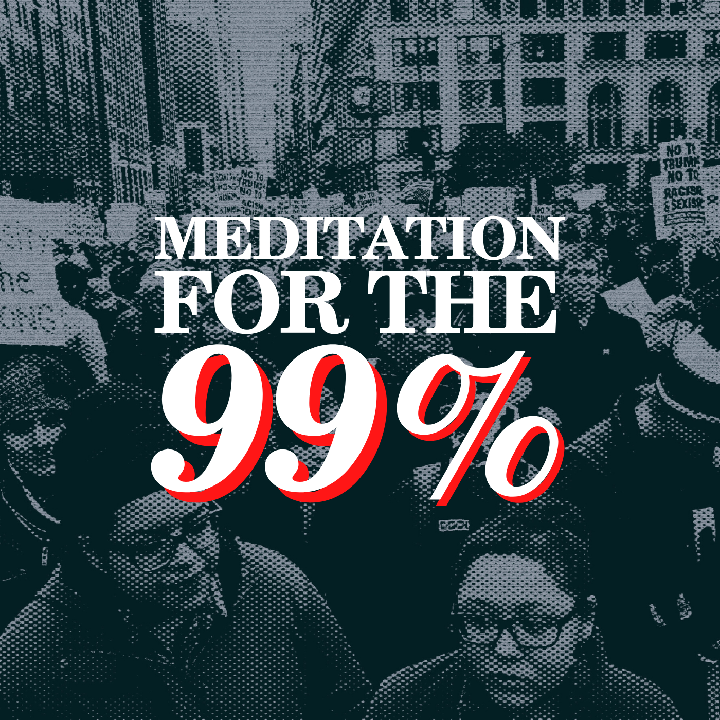 Meditation for the 99% show art