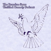 Brandon Sams: Untitled Comedy Podcast | Season Two | Episode Three