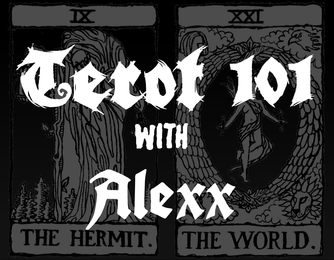 The What Cast #102- Tarot 101 with Alexx