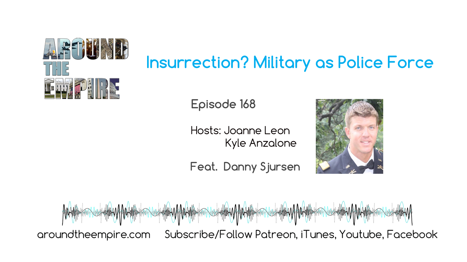 Ep 168 Insurrection? Military as Police Force feat Danny Sjursen (Swapcast)