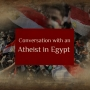 Artwork for EP28: Conversation with an Atheist in Egypt