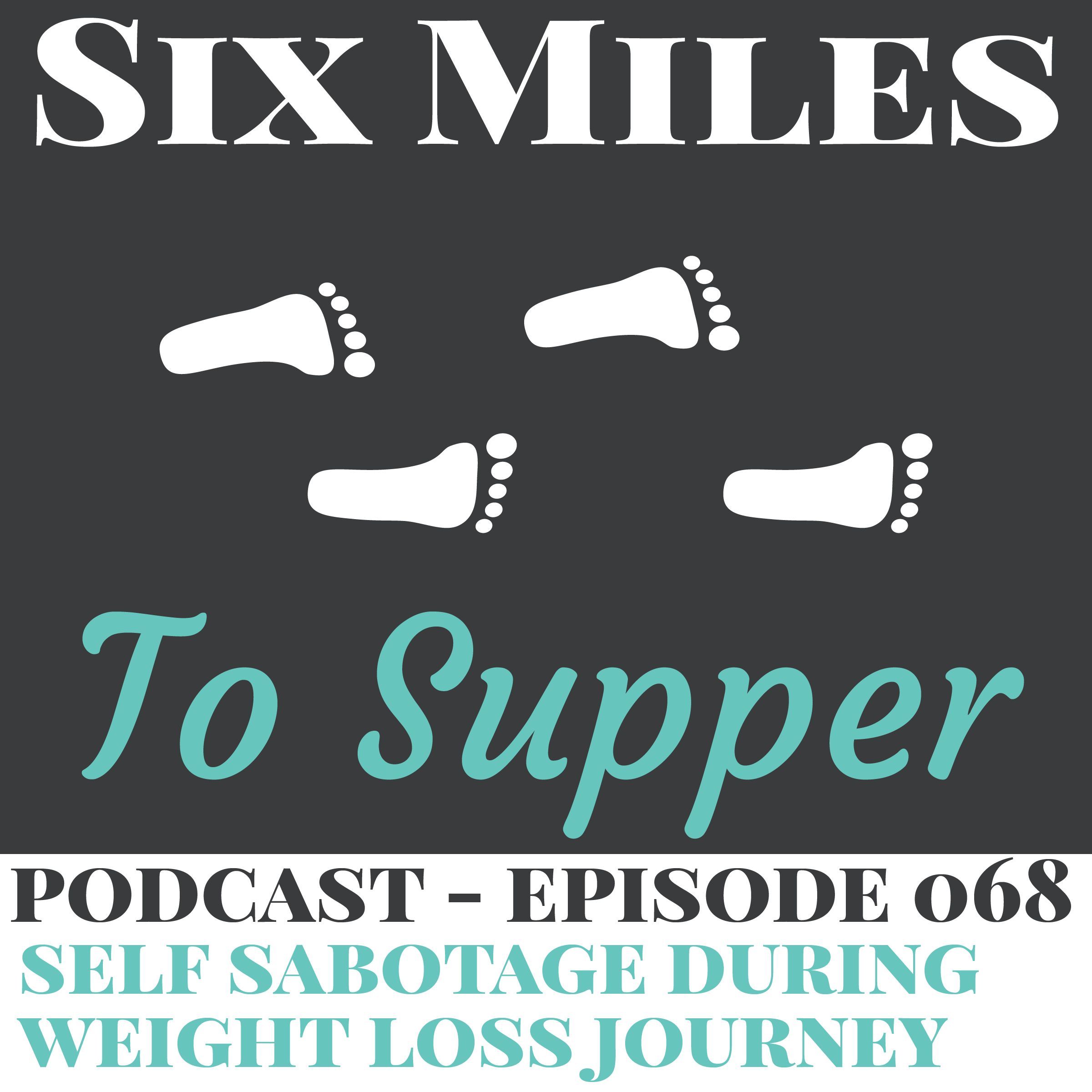 SMTS 068: Self Sabotage During The Weight Loss Journey