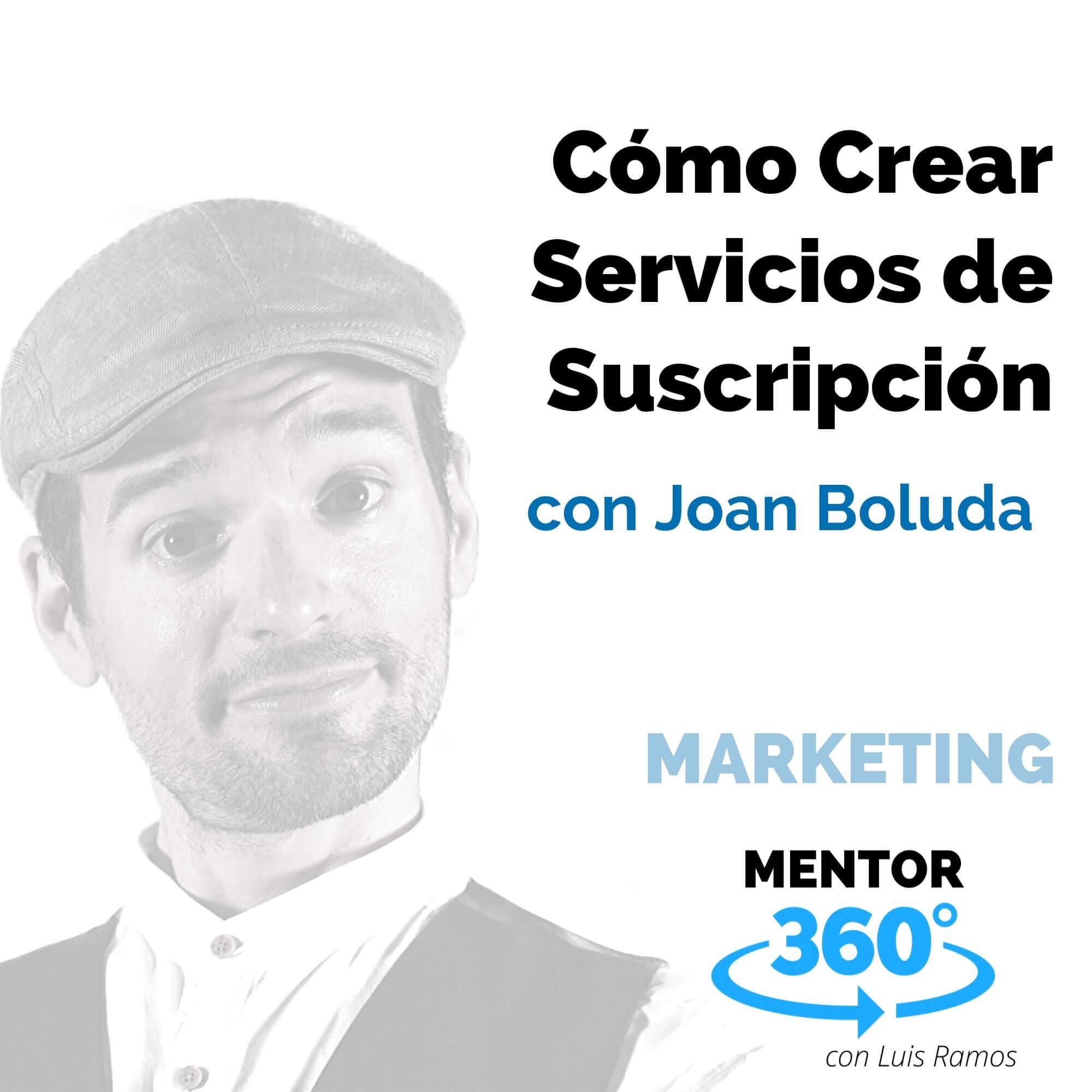 Cómo Crear Servicios de Suscripción, con Joan Boluda - MARKETING