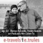 Artwork for ET022 - Bonus Episode, Trules Guests on Podcasts We Listen To
