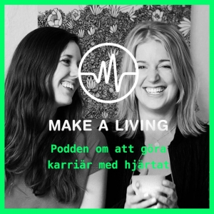 Make a living – podden om att göra karriär med hjärtat