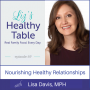 Artwork for 69: Nourishing Healthy Relationships with Lisa Davis, MPH