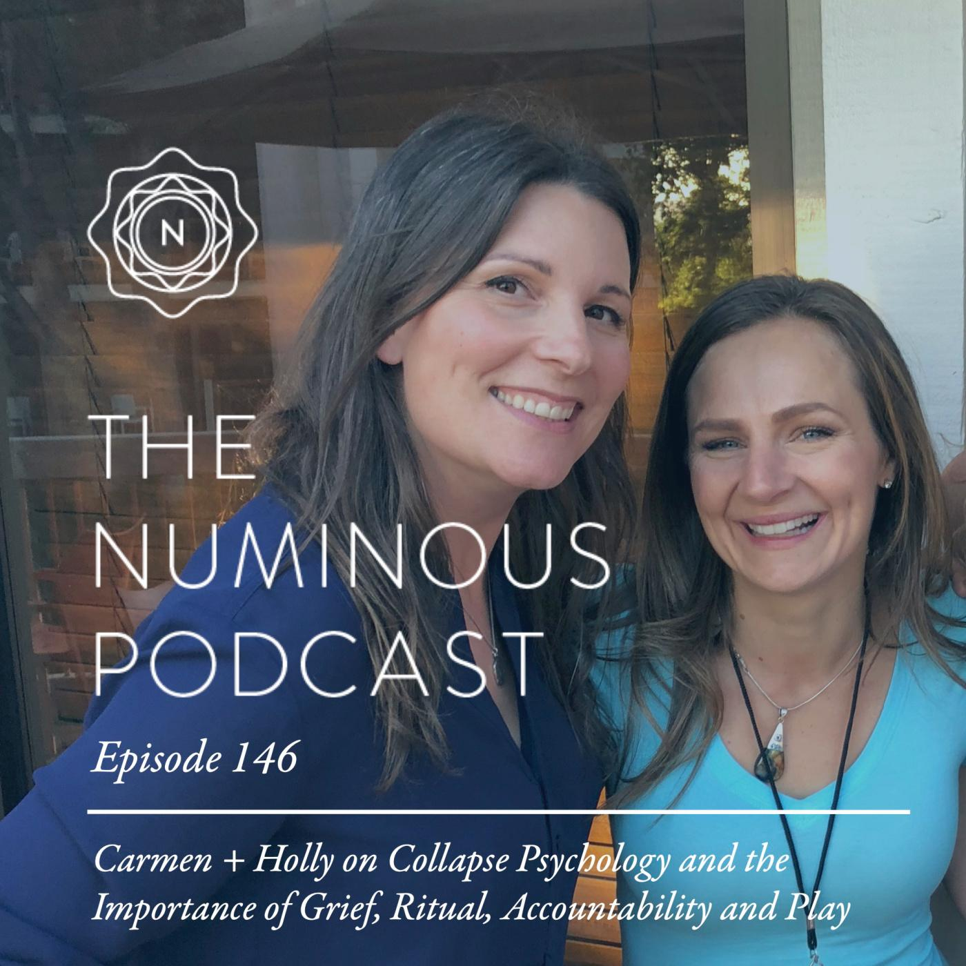 TNP146 Carmen + Holly on Collapse Psychology and the Importance of Grief Ritual Accountability and Play