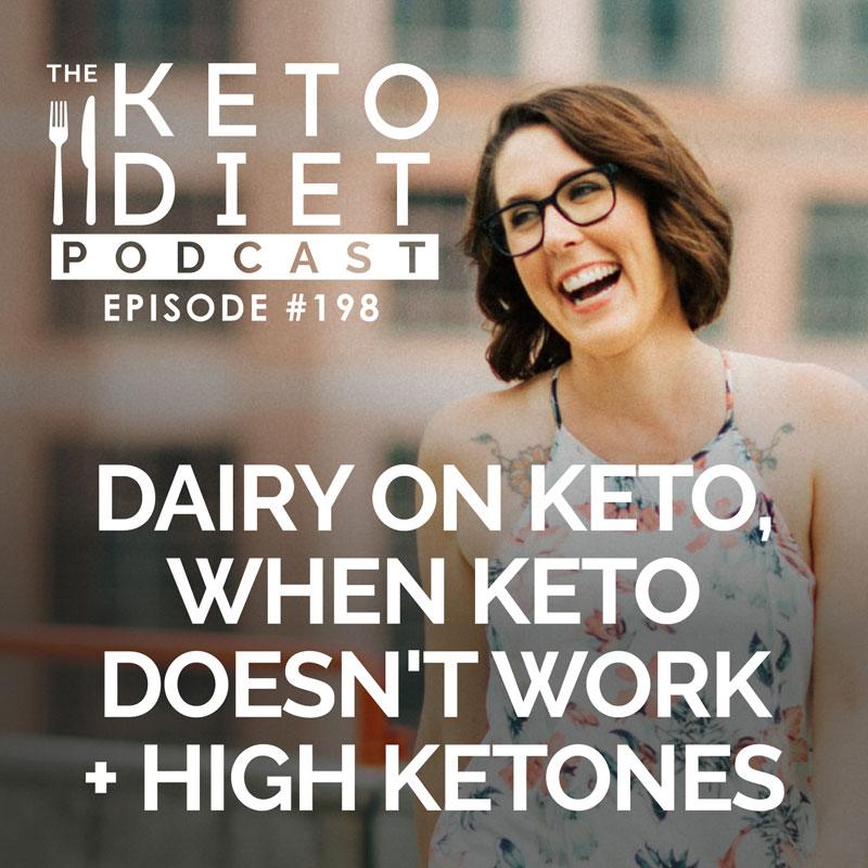 #198 Dairy on Keto, When Keto Doesn't Work + High Ketones