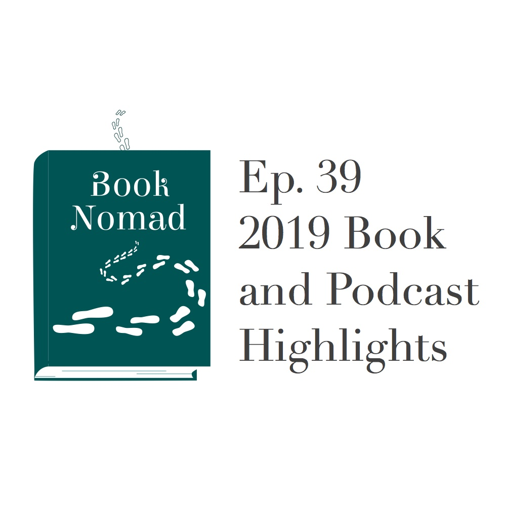 Ep. 39. 2019 Book and Podcast Highlights