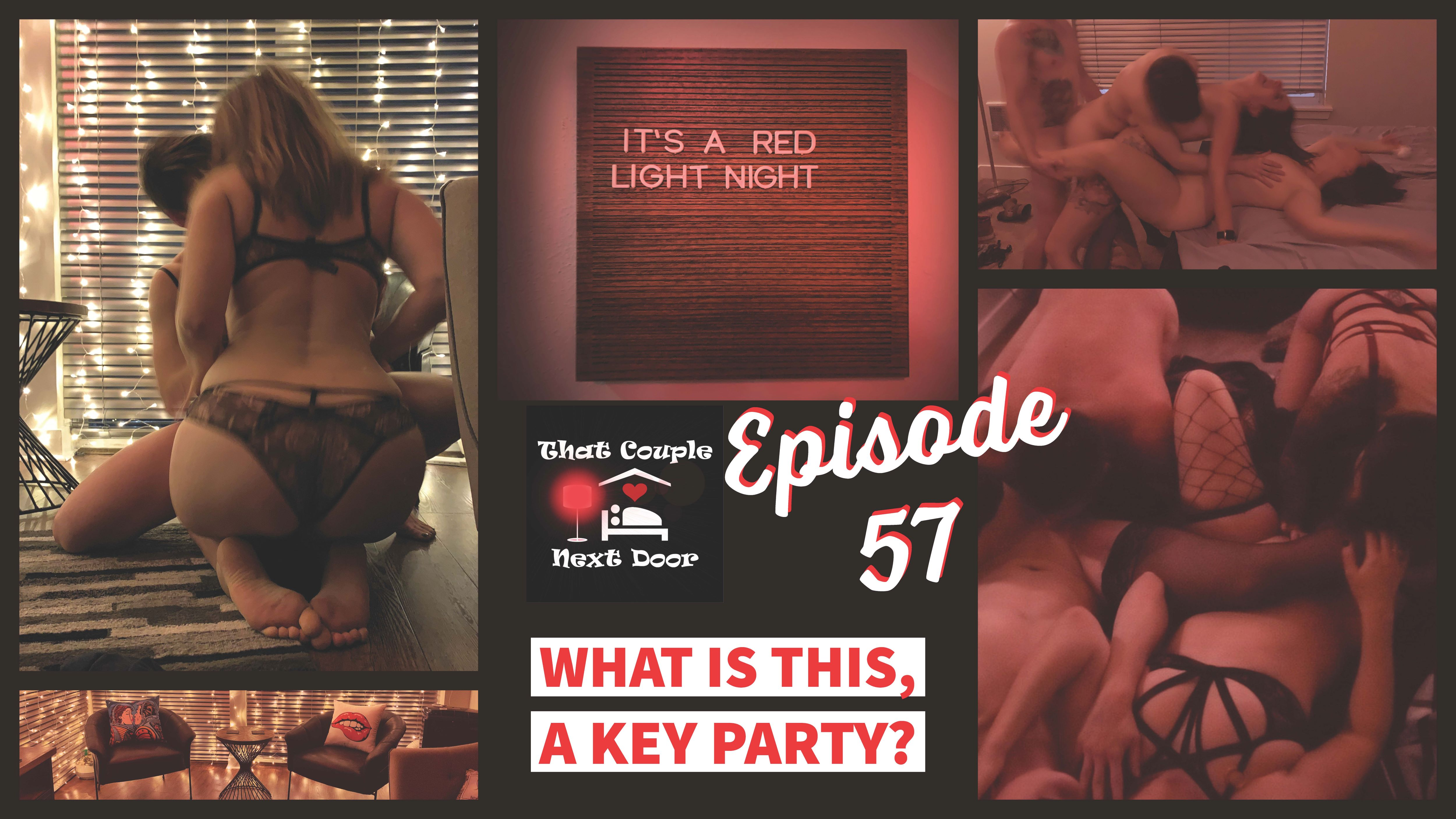 Episode 57 - What is this, a Key Party?