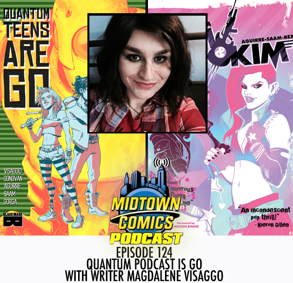 Midtown Comics Episode 124 Quantum Podcast is Go with writer Magdalene Visaggio