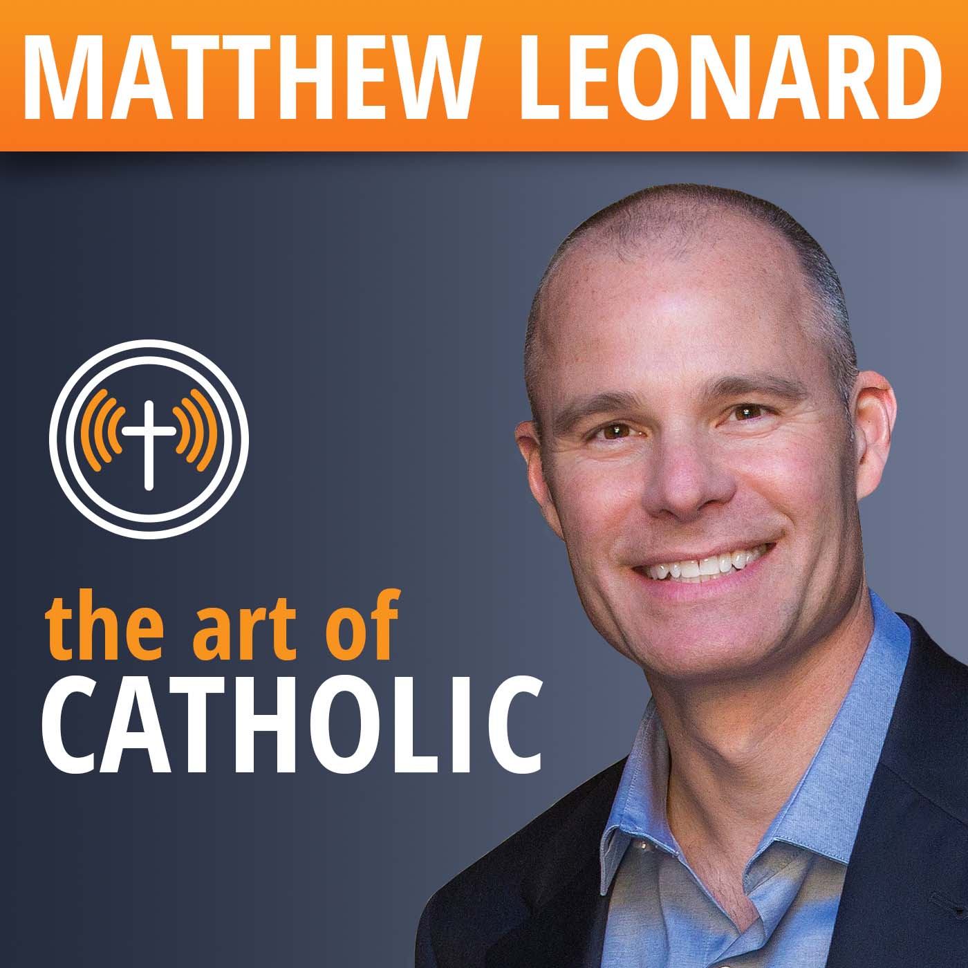 The Art of Catholic with Matthew Leonard