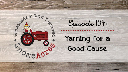 Artwork for Ep 104: Yarning for a Good Cause