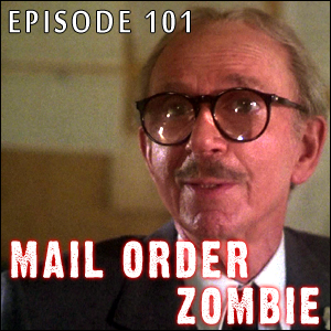 Mail Order Zombie: Episode 101