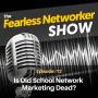 Artwork for E12: Is Old School Network Marketing Dead?