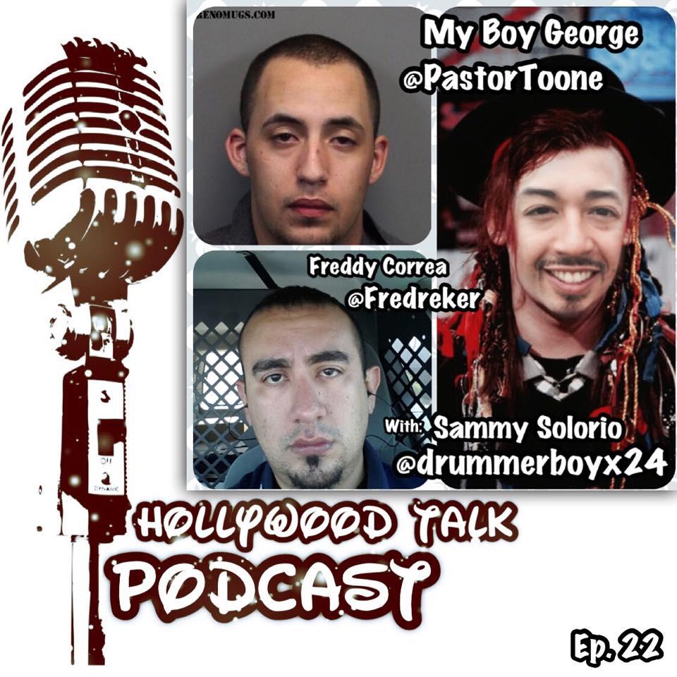 #22 Hollywood Talk with Sammy Solorio - The Dirty Thirty! George @PastorToone Aristigui & Freddy Correa