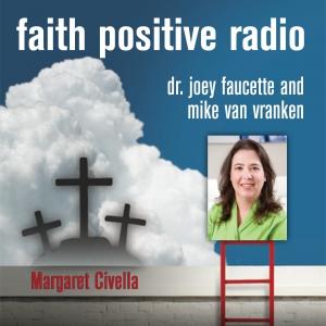 Faith Positive Radio: Margaret Civella