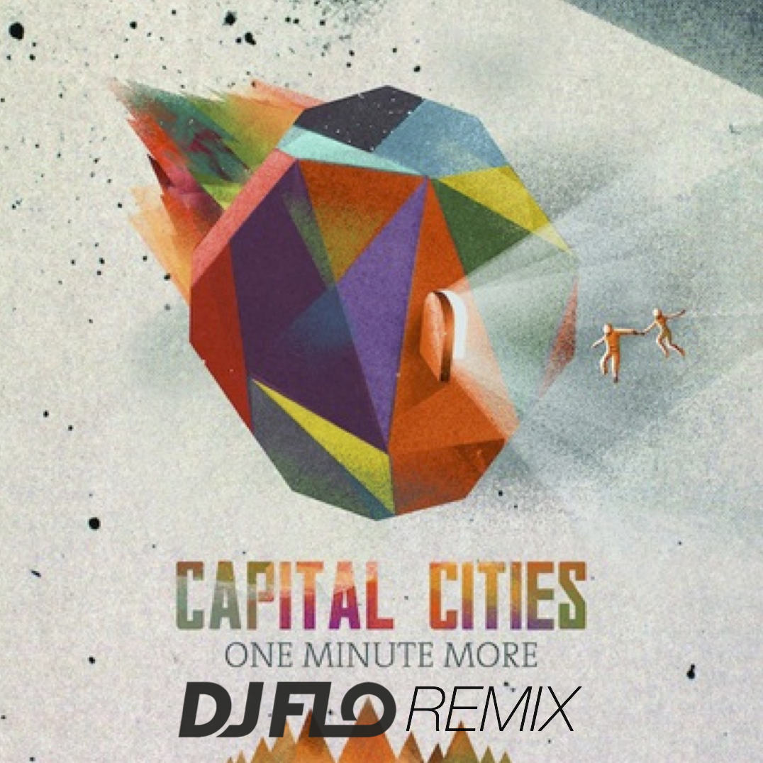 Capital Cities - One Minute More (FLO Remix)